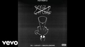Video: YG Feat. G-Eazy & Macklemore - Fuck Donald Trump